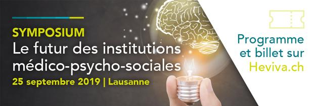 Symposium - Le futur des institutions médico-psycho-sociales, 25 septembre 2019 à Lausanne